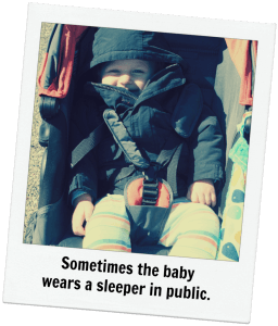 Sometimes the baby wears a sleeper in public.