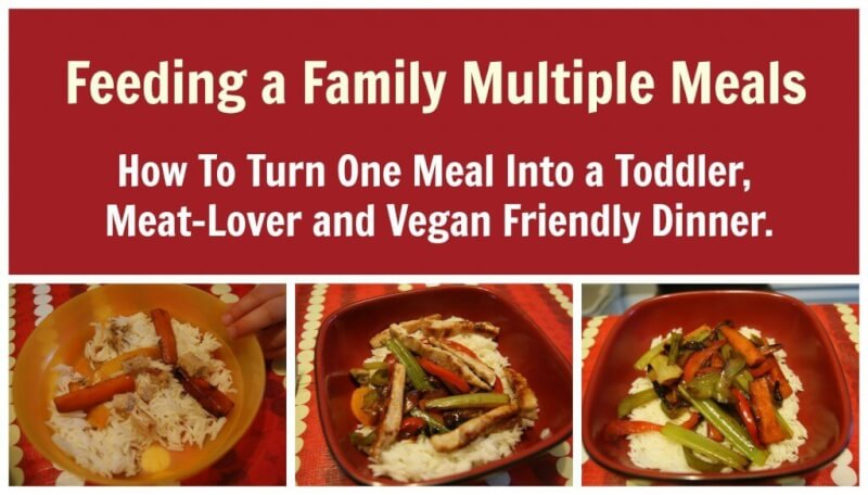 How To Turn One Meal Into a Toddler, Meat-Lover and Vegan Friendly Dinner