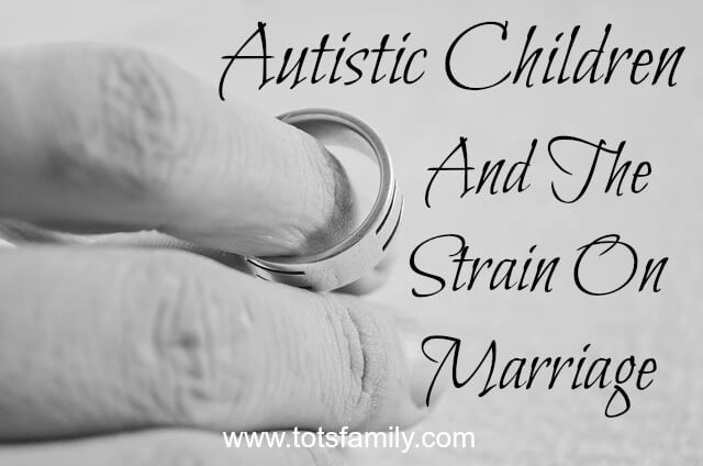 TOTS Family, Parenting, Kids, Food, Crafts, DIY and Travel Autistic-Children-and-The-Strain-on-Marriage Autistic Children And The Strain On Marriage Parenting  special needs parenting parenting marriage stress autism asd
