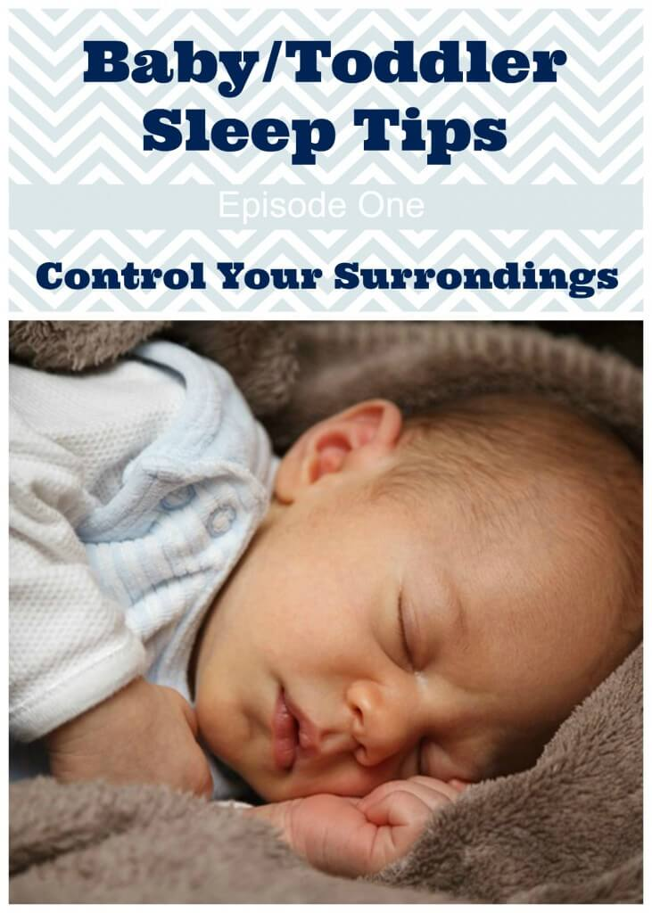 TOTS Family, Parenting, Kids, Food, Crafts, DIY and Travel BabyToddler-Sleep-Tips-Control-Your-Surrondings Baby and Toddler Sleep Tips Episode 1 – Control Your Surroundings (Video) Parenting  toddler tips sleep baby