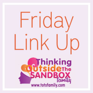 TOTS Family, Parenting, Kids, Food, Crafts, DIY and Travel Friday-Link-Up-300x300 What Caught My Eye Parenting  toddler tip friday link up diy children