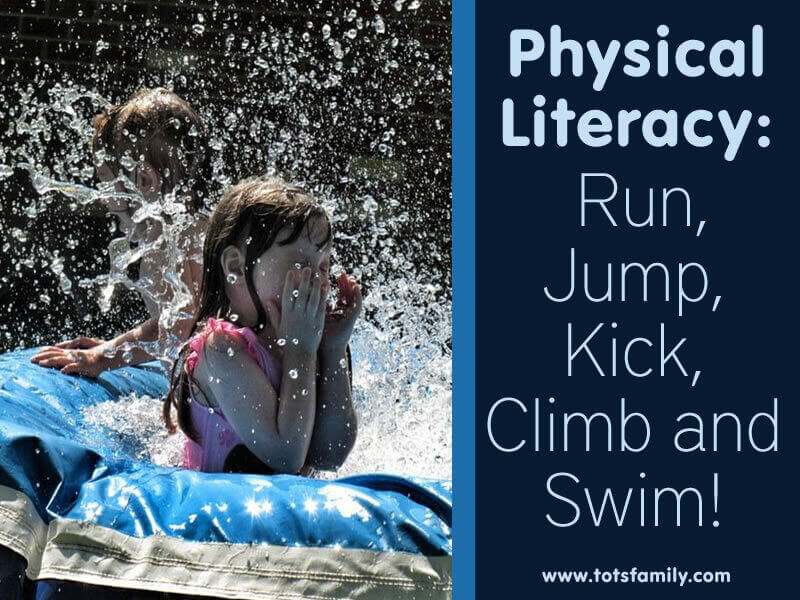 TOTS Family, Parenting, Kids, Food, Crafts, DIY and Travel Physical-Literacy-Run-Jump-Kick-Climb-and-Swim Physical Literacy: Run, Jump, Kick, Climb and Swim! Kids  healthy active kids active family active action