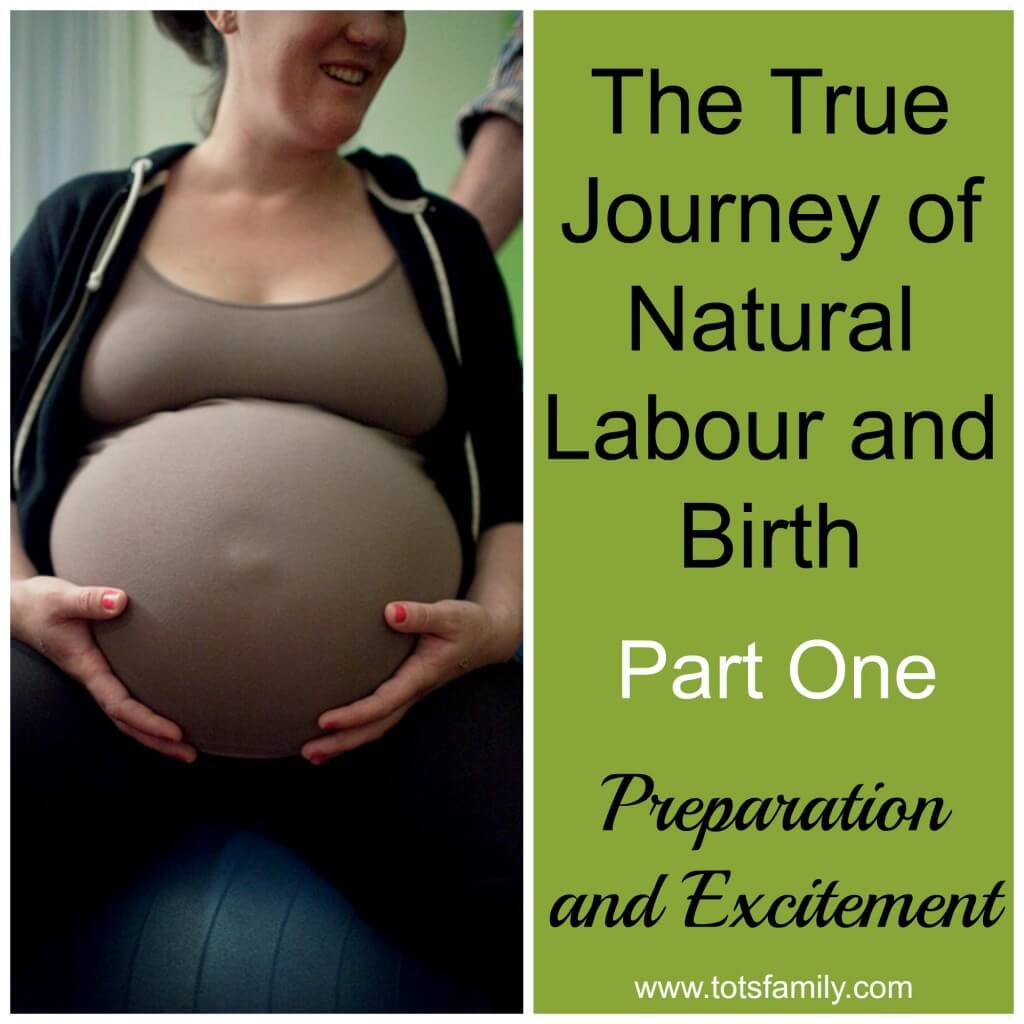 TOTS Family, Parenting, Kids, Food, Crafts, DIY and Travel The-True-Journey-of-Natural-Labour-and-Birth The True Journey of Natural Labour and Birth Parenting  pregnancy natural labour