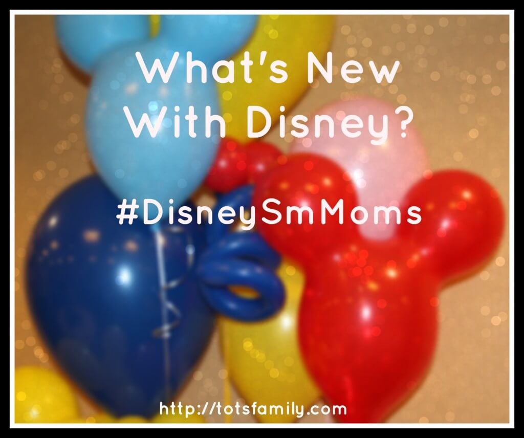 TOTS Family, Parenting, Kids, Food, Crafts, DIY and Travel whats-new-with-disney What's New With Disney? #DisneySmMoms Parenting TOTS Family Travel  disneyland disney world disney cars movie art of animation #disneySmmoms