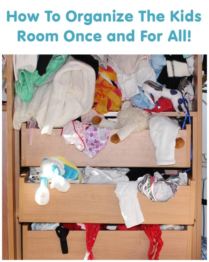 How To Organize The Kids Room Once and For All!