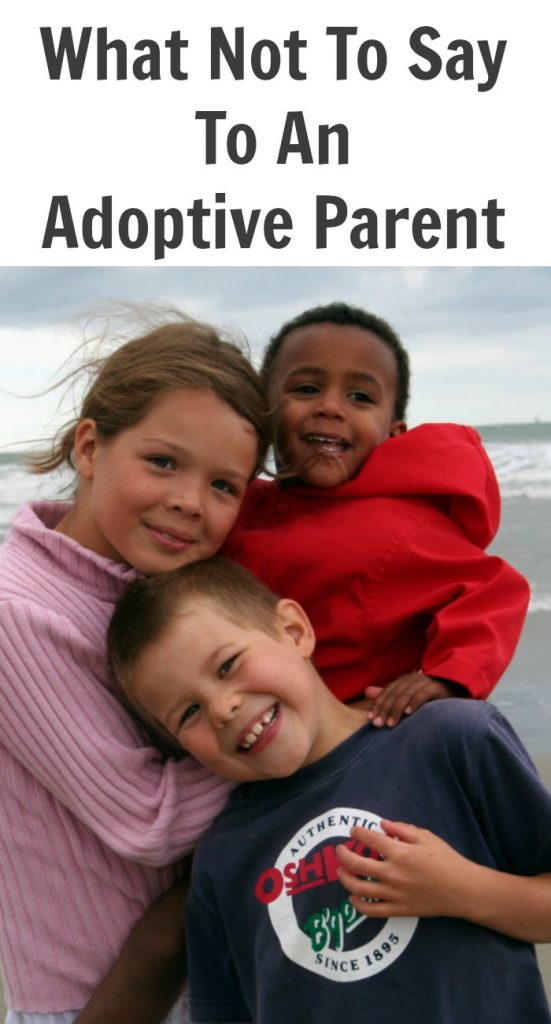 What Not To Say To An Adoptive Parent