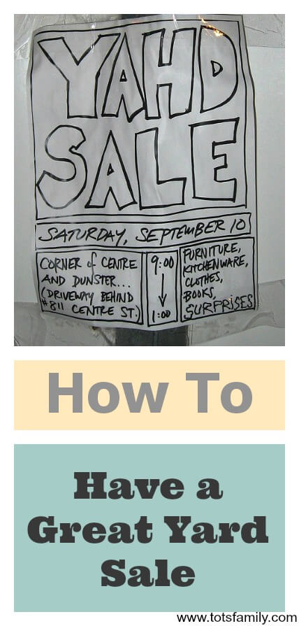 TOTS Family, Parenting, Kids, Food, Crafts, DIY and Travel How-To-Have-a-Great-Yard-Sale How to Have a Great Yard Sale Home Parenting  yard sale tips selling your household items sell garage sale buy cheap