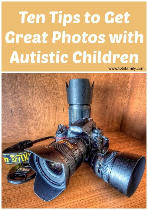 Ten Tips to Get Great Photos with Autistic Children