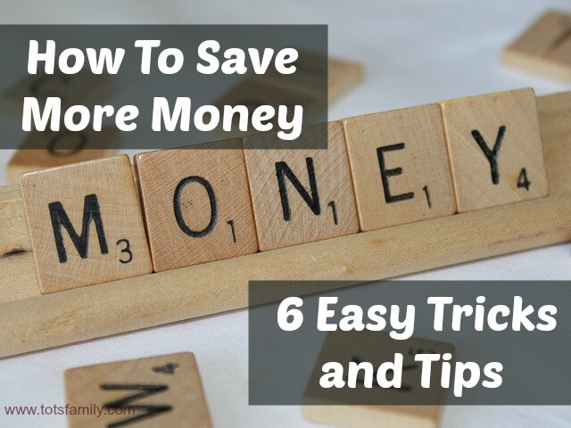 How To Save More Money 6 Easy Tricks and Tips