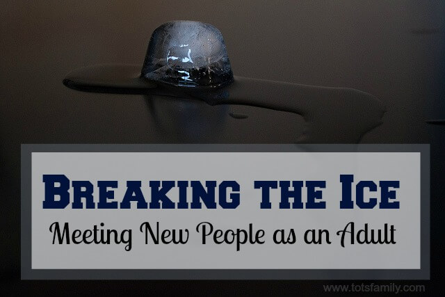 Breaking The Ice Meeting New People as an Adult