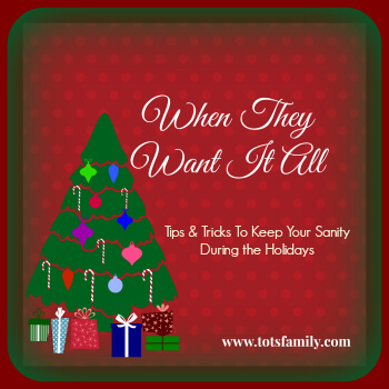 TOTS Family, Parenting, Kids, Food, Crafts, DIY and Travel TotsChristmas2 Tricks To Keep Your Sanity Over The Holidays Parenting TOTS Family  wish lists too many presents gifts christmas children buy gifts