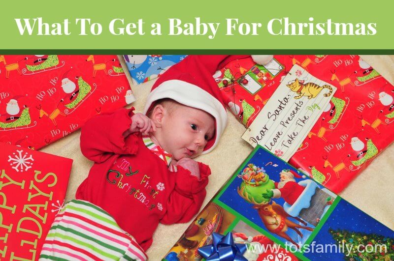 TOTS Family, Parenting, Kids, Food, Crafts, DIY and Travel What-To-Get-a-Baby-For-Christmas What To Get a Baby for Christmas Kids Style TOTS Family  meliss and doug leapfrog infant gymboree gifts christmas best gift baby gifts baby