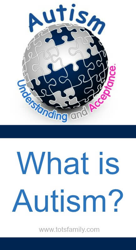 TOTS Family, Parenting, Kids, Food, Crafts, DIY and Travel What-is-Autism What is Autism? Understanding Autism  #spotlightautism Parenting  what is autism spotlightautism special needs autism aspergers asd