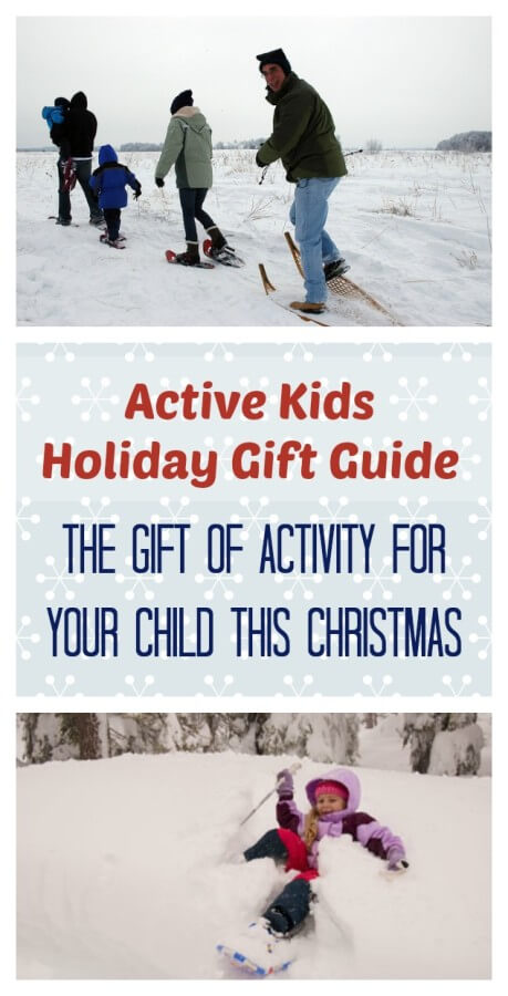 Active Kids Holiday Gift Guide The Gift of Activity for your Child this Christmas