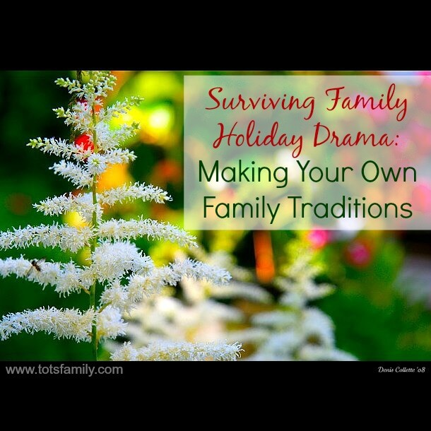 Surviving Family Holiday Drama: Making Your Own Family Traditions