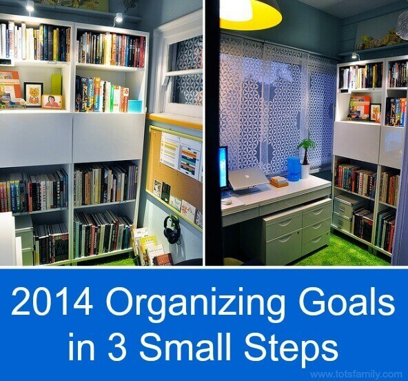 TOTS Family, Parenting, Kids, Food, Crafts, DIY and Travel 2014-Organizing-Goals-in-3-Small-Steps 2014 Organizing Goals in 3 Small Steps Home  organizing organization New Year resolutions New Year goals goals
