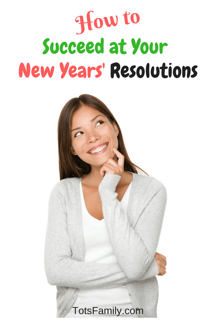 How to Succeed at Your New Years' Resolutions