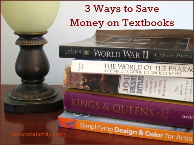 TOTS Family, Parenting, Kids, Food, Crafts, DIY and Travel campusbookstots 3 Ways to Save Money on Expensive Textbooks Kids  university textbooks saving money college books