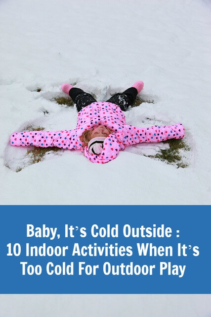 TOTS Family, Parenting, Kids, Food, Crafts, DIY and Travel 10-Indoor-Activities-When-Its-Too-Cold-For-Outdoor-Play Baby, It's Cold Outside : 10 Indoor Activities When It's Too Cold For Outdoor Play Kids Parenting  winter kids indoor cold busy activities active kids