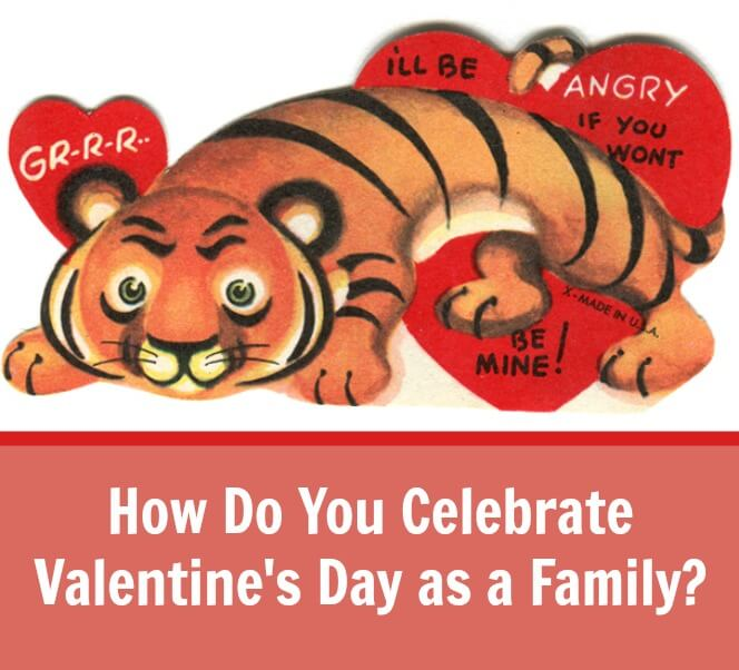 How Do You Celebrate Valentine's Day as a Family?