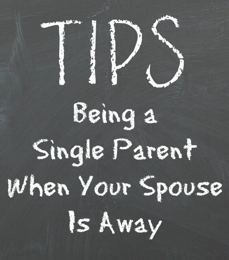 "Being a ""Single Parent"" When Your Spouse Is Away."