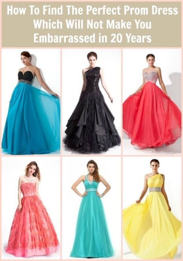 How To Find The Perfect Prom Dress Which Will Not Make You Embarrassed in 20 Years