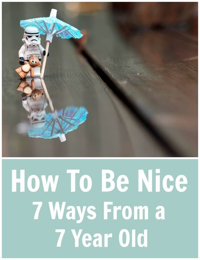How To Be Nice – 7 Ways From A 7 Year Old