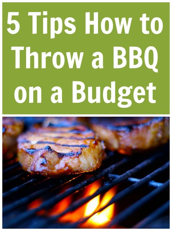 5 Tips how to Throw a BBQ on a Budget
