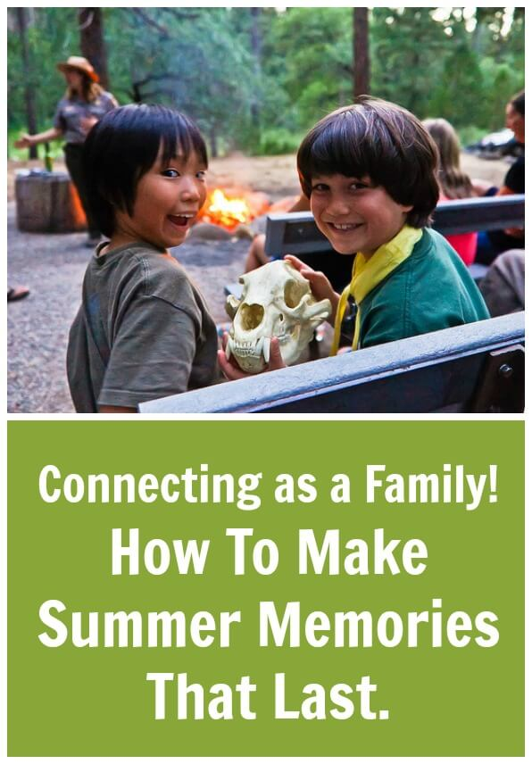 Connecting As A Family! How To Make Summer Memories That Last.