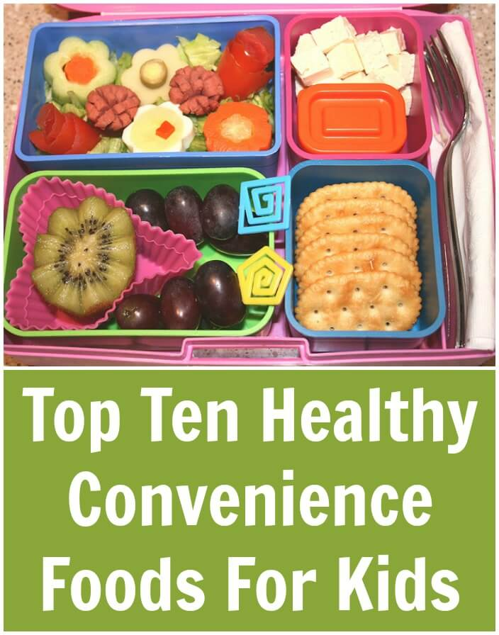 Top Ten Healthy Convenience Foods For Kids