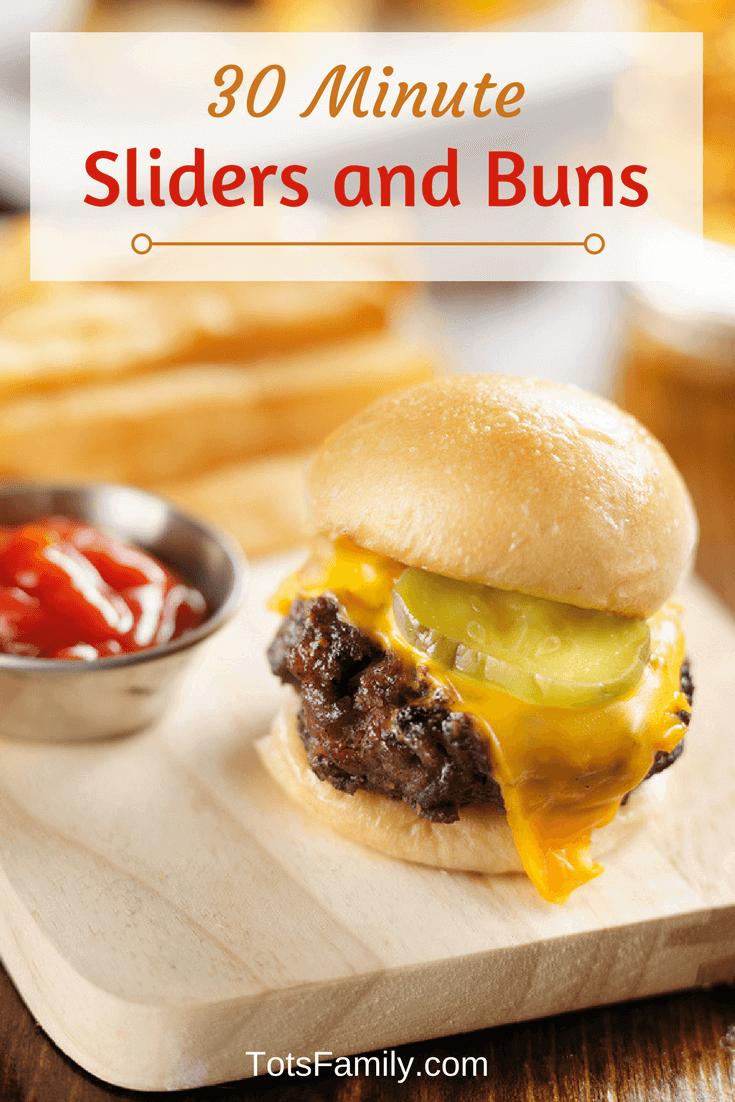 TOTS Family, Parenting, Kids, Food, Crafts, DIY and Travel 30-Minute-Sliders-and-Buns Slider Burgers and Buns Recipe Food Main Dish  sliders recipe dinner in under 30 minutes dinner idea burgers burger buns