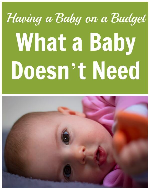 Having a Baby on a Budget. What a Baby Doesn't Need