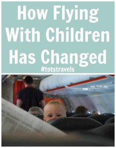 How-Flying-With-Children-Has-Changed-totstravels