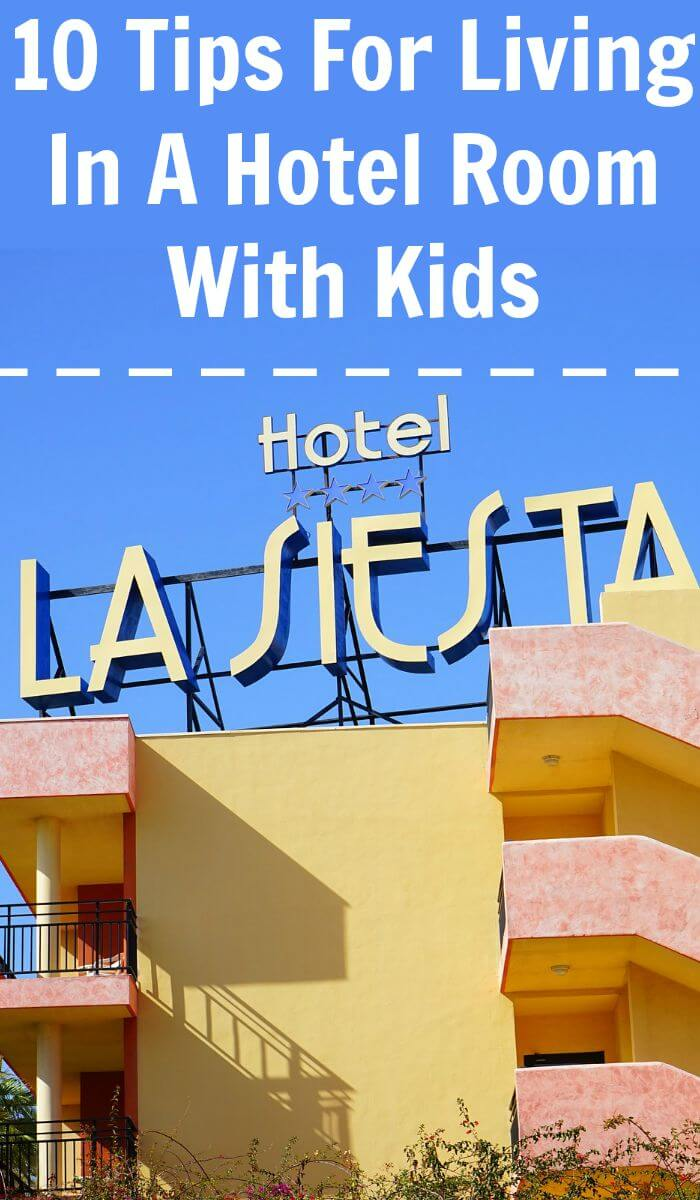 10 Tips for Living in a Hotel Room with Kids