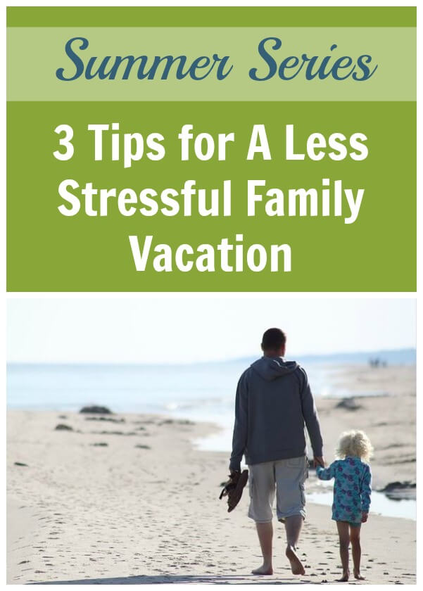 When my husband and I decide on a family vacation these 3 tips for a less stressful family vacation are always something I implement.