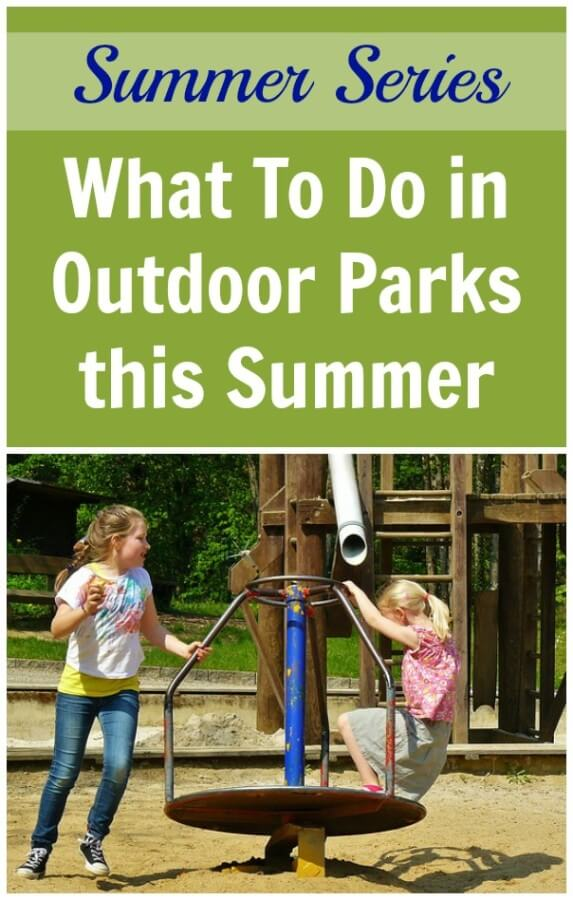 What To Do in Outdoor Parks this Summer
