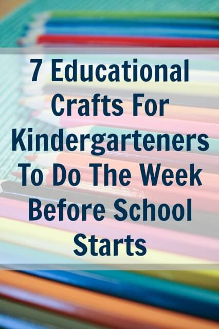 7 Educational Crafts For Kindergarteners To Do The Week Before School Starts