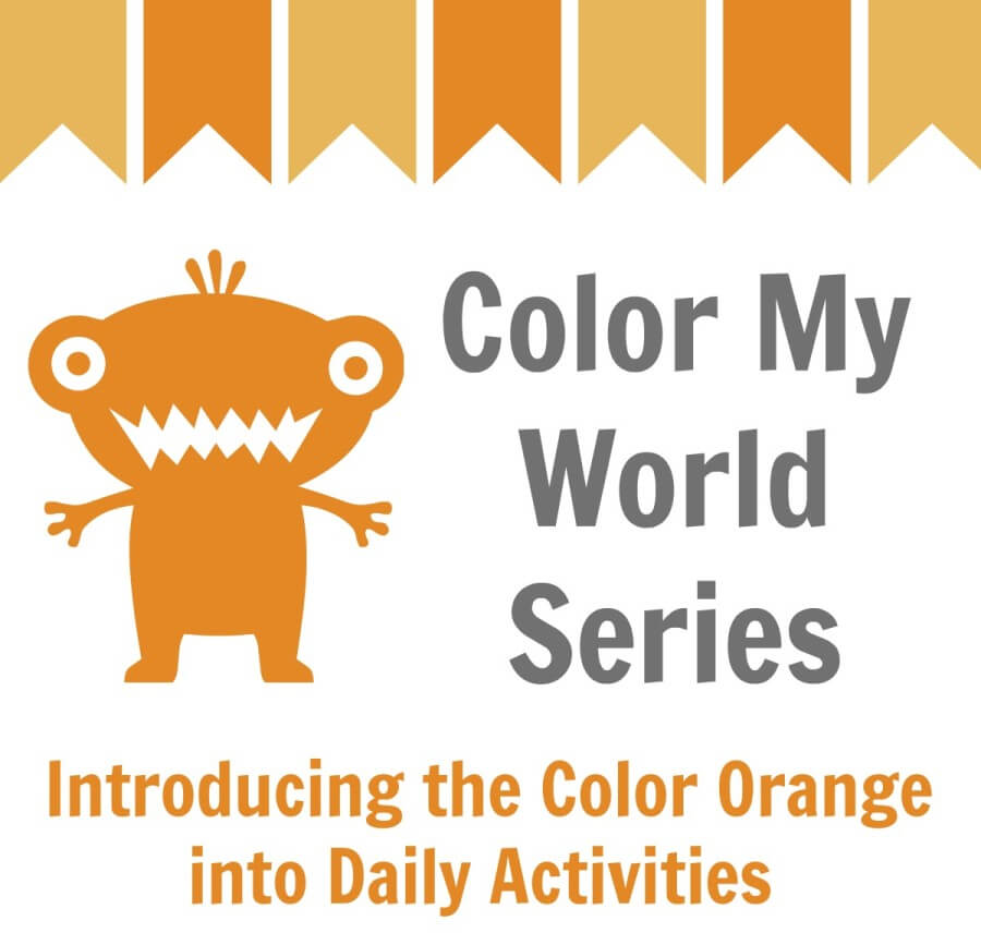 TOTS Family, Parenting, Kids, Food, Crafts, DIY and Travel Color-My-World-Series-Orange Color My World Series #2 ~ Orange. Introducing the Color Orange into Daily Activities Crafts Kids  orange color my world