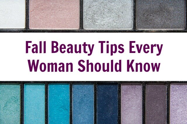 Fall Beauty Tips Every Woman Should Know