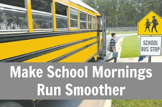 TOTS Family, Parenting, Kids, Food, Crafts, DIY and Travel Make-School-Mornings-Run-Smoother- Make School Mornings Run Smoother Kids Parenting TOTS Family  school aged school parenting morning kids family children back to school