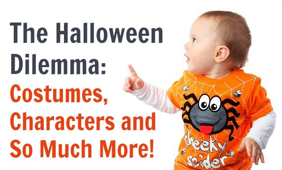 The Halloween Dilemma: Costumes, Characters and So Much More!