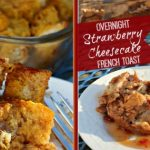 Overnight Pumpkin (or Strawberry) Cheesecake French Toast