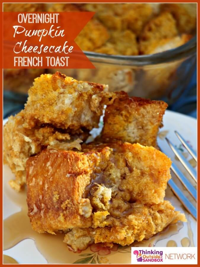 Overnight Pumpkin Cheesecake French Toast-- hot french toast in the morning!