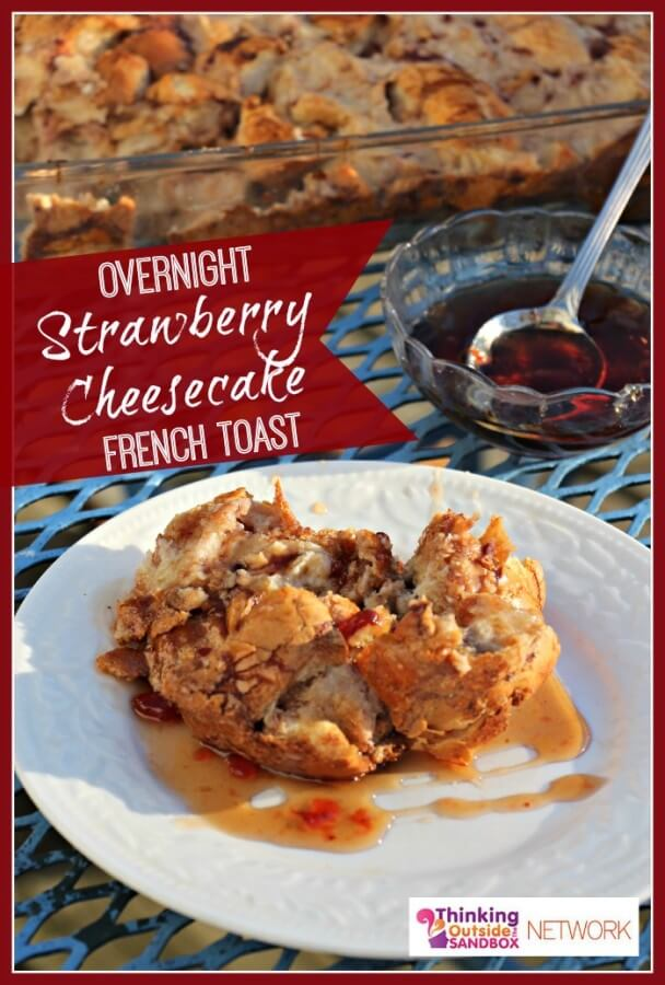 Recipe for Overnight Strawberry Cheesecake French Toast--perfect for those mornings when you want a special breakfast!