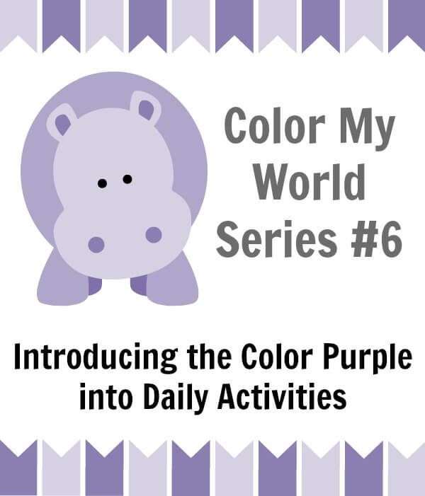 TOTS Family, Parenting, Kids, Food, Crafts, DIY and Travel Introducing-the-Color-Purple-into-Daily-Activities Color My World Series #6 ~ Purple. Introducing the Color Purple into Daily Activities. Crafts Kids TOTS Family Uncategorized  teaching colors purple preschool homeschool education color children