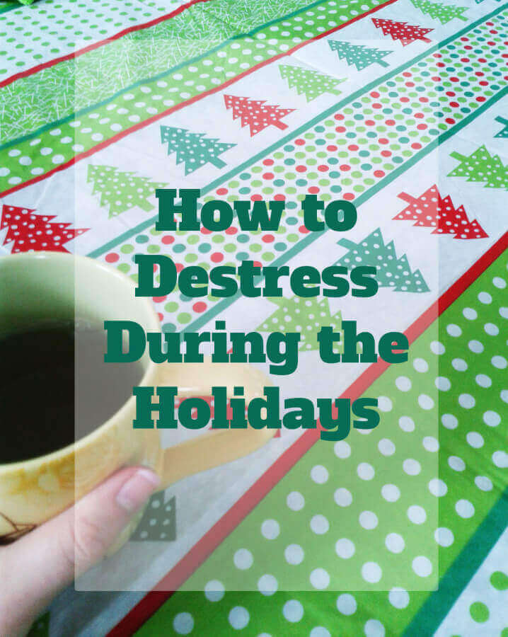how to destress during the holidays