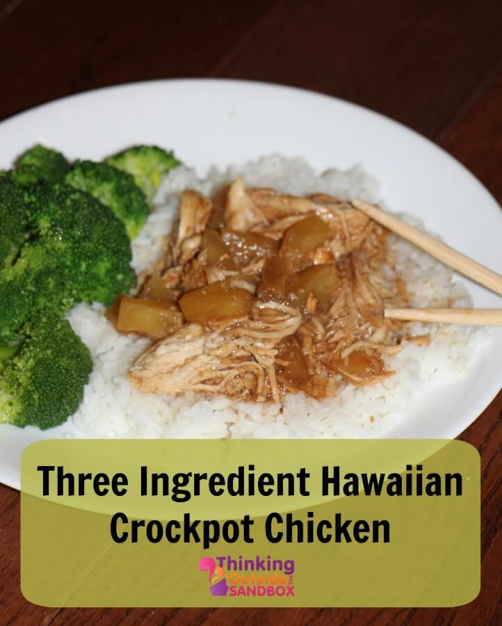 TOTS Family, Parenting, Kids, Food, Crafts, DIY and Travel hawaiian-chicken- Three Ingredient Hawaiian Crockpot Chicken Food Main Dish  teriyaki slow cooker recipe pinapple family meal easy crockpot chicken