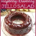 Raspberry Cranberry Jello Salad--only 3 ingredients!