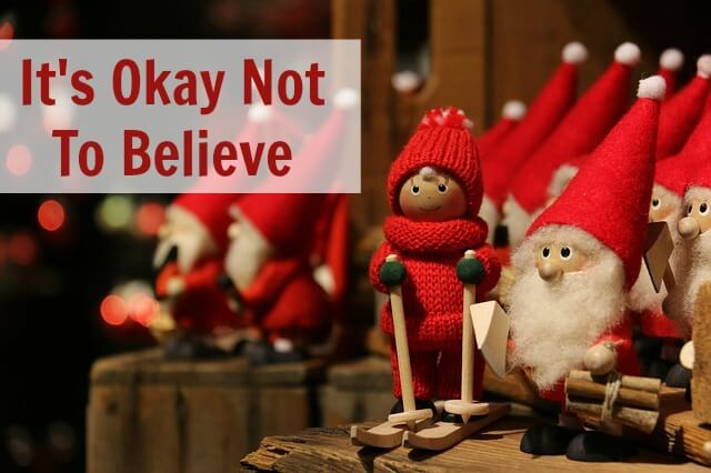 TOTS Family, Parenting, Kids, Food, Crafts, DIY and Travel santa-claus-561492_640 It's Okay Not to Believe Kids Parenting TOTS Family  santa holiday christmas Believe