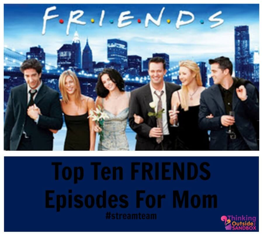 Top Ten FRIENDS Episodes For Mom #streamteam